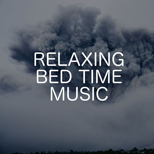 Relaxing Bed Time Music by Relaxing Chill Out Music