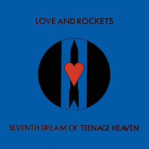 Seventh Dream of Teenage Heaven de Love & Rockets