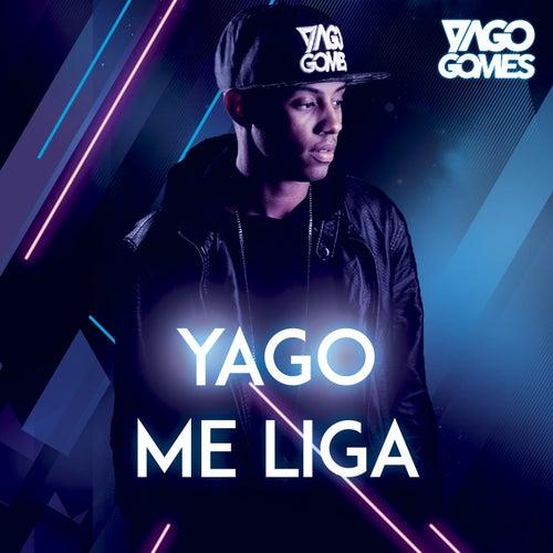 Yago Me Liga von Yago Gomes
