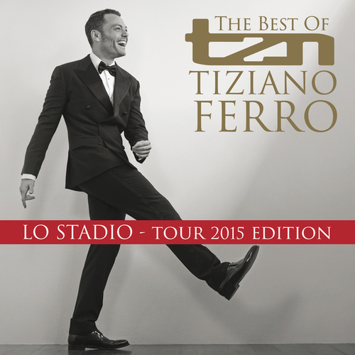 TZN -The Best Of Tiziano Ferro (Lo Stadio Tour 2015 Edition) by Tiziano Ferro
