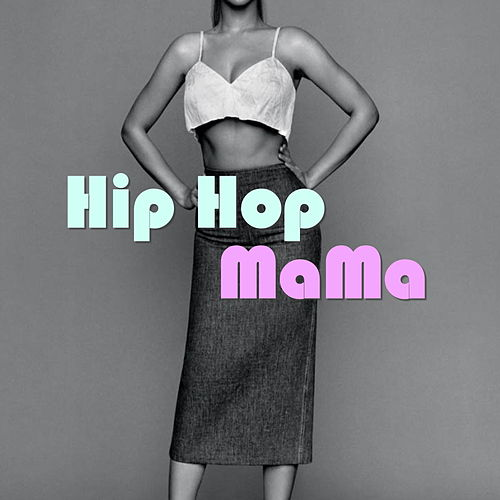 Hip Hop Mama by Various Artists