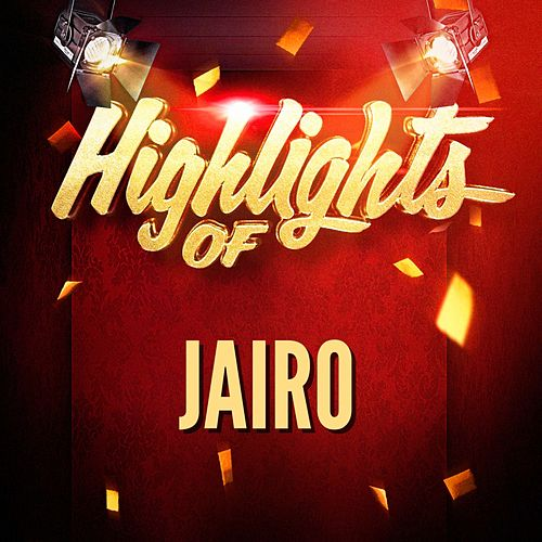 Highlights of Jairo de Jairo