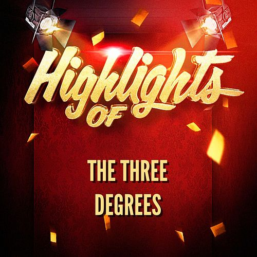 Highlights of The Three Degrees de The Three Degrees