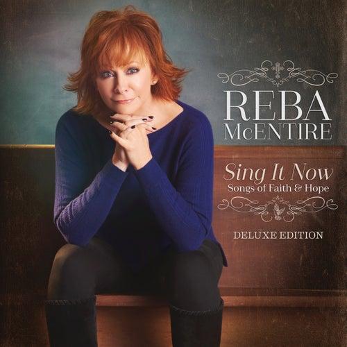 Sing It Now: Songs Of Faith & Hope (Deluxe) de Reba McEntire