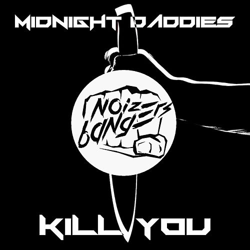 Kill You von Midnight Daddies