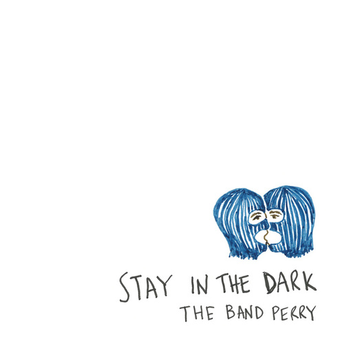Stay In The Dark von The Band Perry