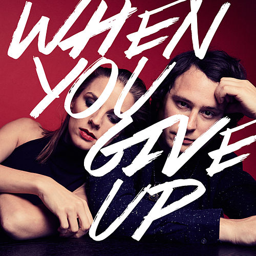When You Give Up (Radio Edit) by Alex Dezen