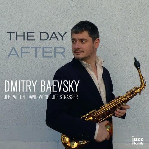 The Day After (feat. Jeb Patton, David Wong & Joe Strasser) by Dmitry Baevsky