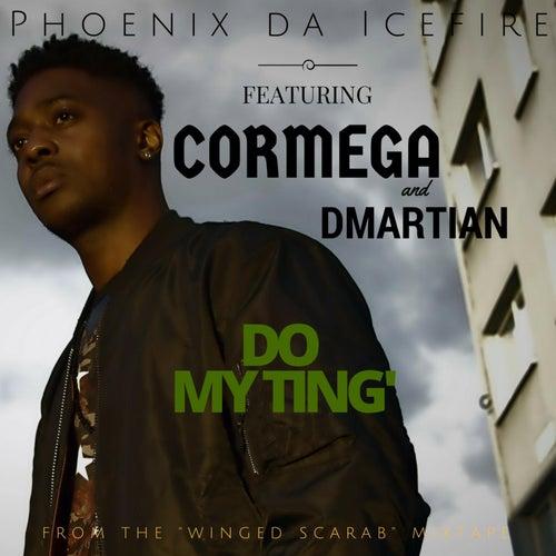 Do My Ting' (feat. Cormega & D Martian) by phoenix DA ICE FIRE