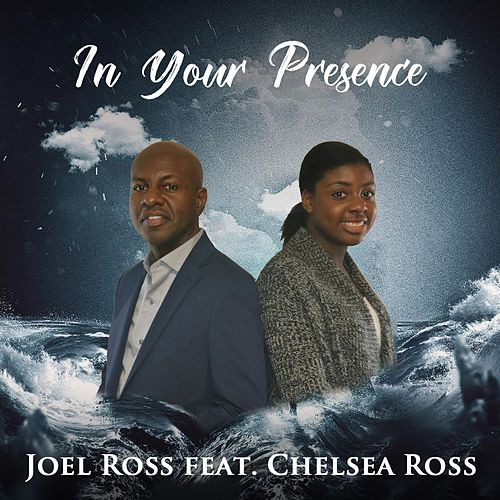 In Your Presence (feat. Chelsea Ross) de Joel Ross