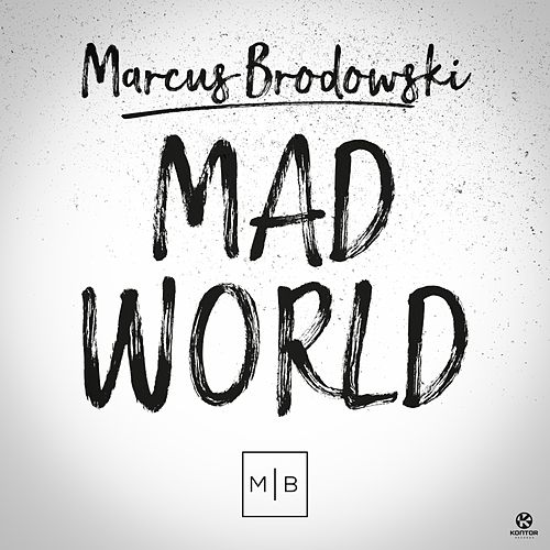 Mad World von Marcus Brodowski