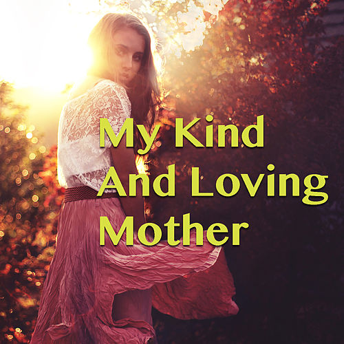 My Kind And Loving Mother de Various Artists