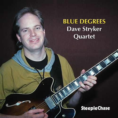 Blue Degrees by Dave Stryker