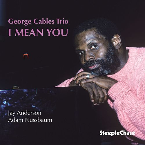 I Mean You by George Cables