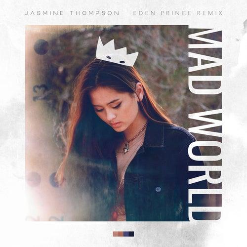 Mad World (Eden Prince Remix) by Jasmine Thompson x Eden Prince