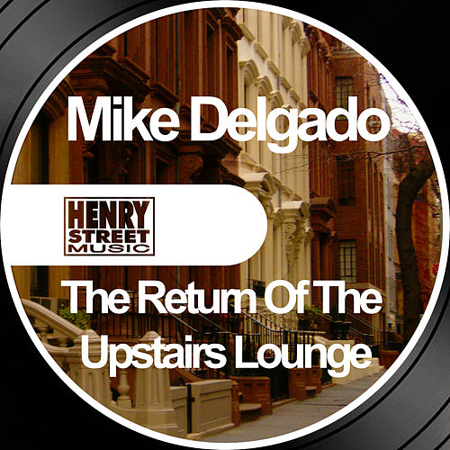 The Return Of The Upstairs Lounge by Mike Delgado