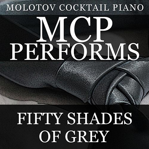 MCP Performs 50 Shades of Grey de Molotov Cocktail Piano