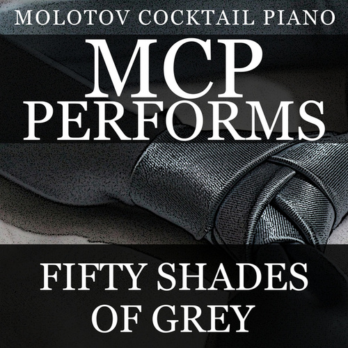 MCP Performs 50 Shades of Grey von Molotov Cocktail Piano