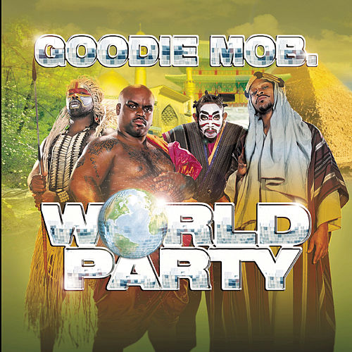 World Party de Goodie Mob