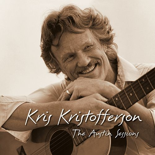 The Austin Sessions (Expanded Edition) by Kris Kristofferson