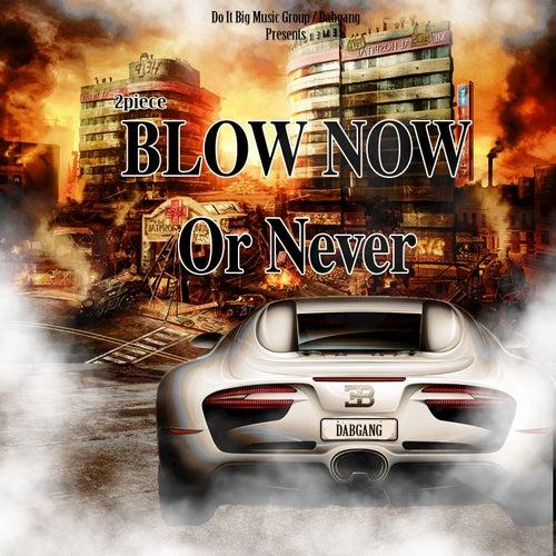 Blow Now or Never von 2 Piece