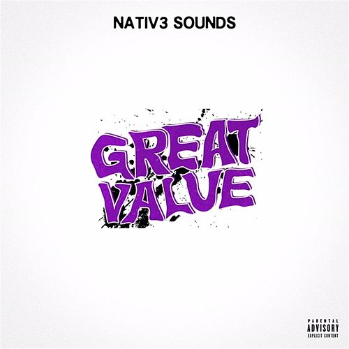 Great Value by Nativ3 Sounds