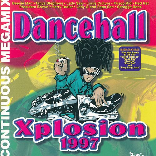 Dancehall Xplosion 1997 by Various Artists