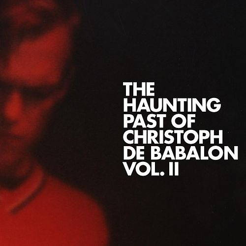 The Haunting Past of Christoph De Babalon, Vol. 2 de Christoph De Babalon