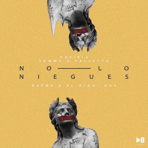 No Lo Niegues (feat. Sammy & Falsetto) de Dayme y El High