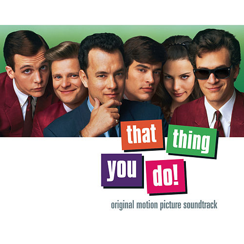 That Thing You Do! Original Motion Picture Soundtrack de Original Motion Picture Soundtrack