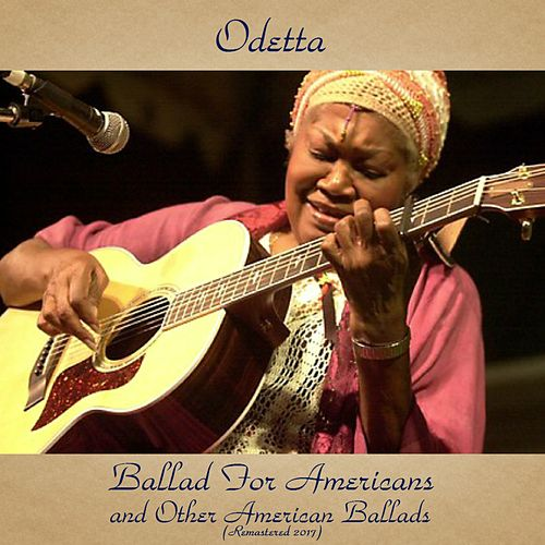 Ballad for Americans and Other American Ballads (Remastered 2017) de Odetta