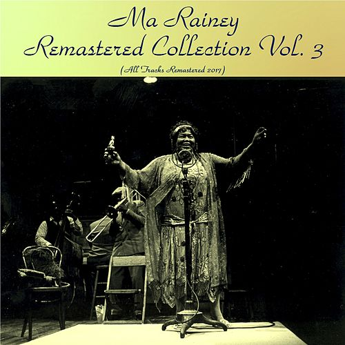 Remastered Collection, Vol. 3 (Remastered 2017) by Ma Rainey