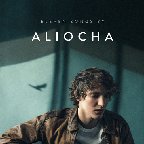 Eleven Songs By Aliocha by Aliocha