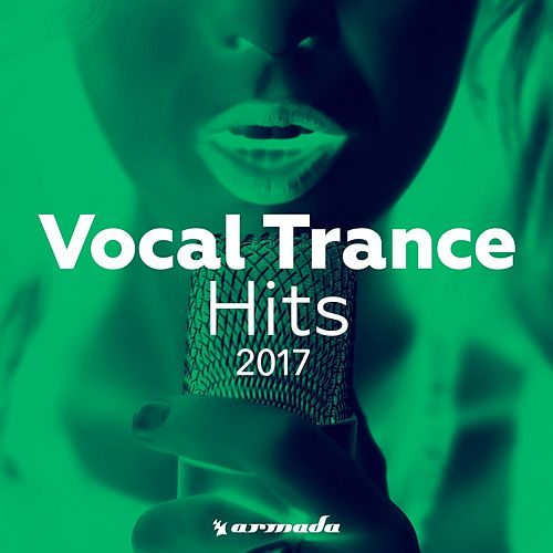 Vocal Trance Hits 2017 - Armada Music von Various Artists