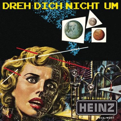 Dreh dich nicht um by Heinz aus Wien