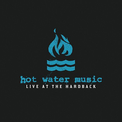 Live At The Hardback by Hot Water Music