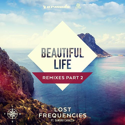 Beautiful Life (Remixes, Pt. 2) von Lost Frequencies feat. Sandro Cavazza