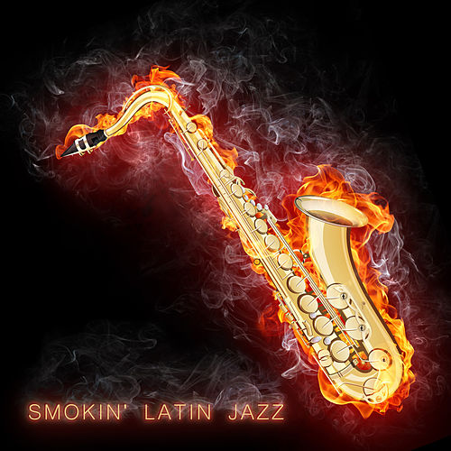 Smokin' Latin Jazz by Various Artists
