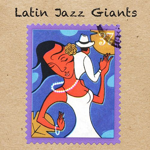 Latin Jazz Giants by Various Artists