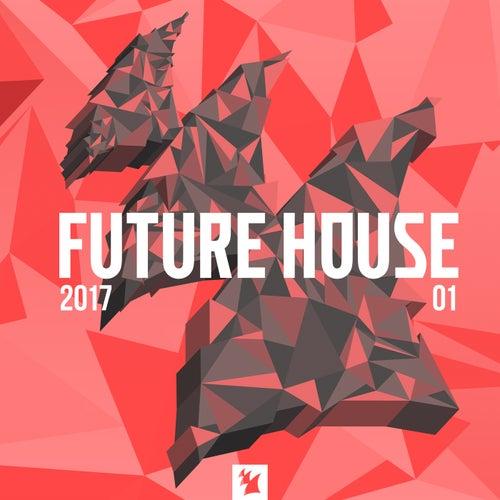 Future House 2017-01 - Armada Music de Various Artists