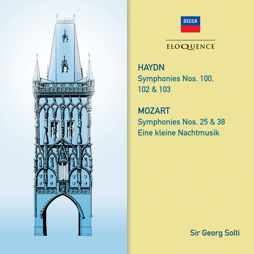 Haydn: Symphonies 100, 102, 103. Mozart: Symphonies 25 & 38; Eine kleine Nachtmusik by Sir Georg Solti