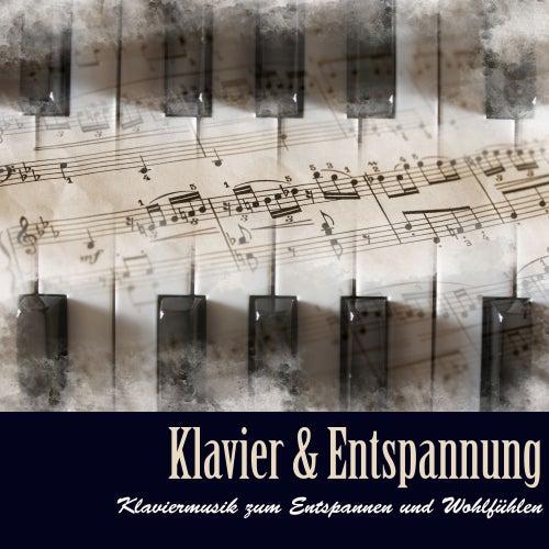 Klavier & Entspannung - Klaviermusik zum Entspannen und Wohlfühlen und Romantische Piano Musik für Spa, Yoga und Meditation by Klaviermusik Entspannen