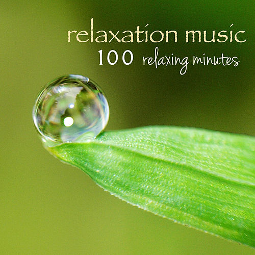 Relaxation Music (100 Relaxing Minutes) von Relaxing Music (1)