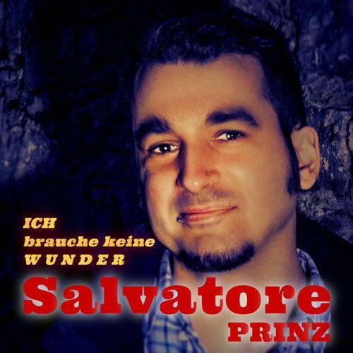 Ich brauche keine Wunder by Salvatore Prinz