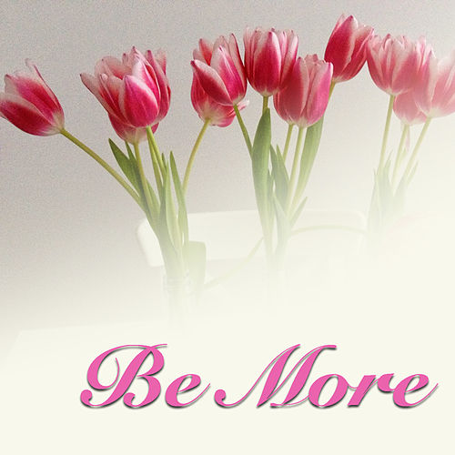 Be More von Various Artists
