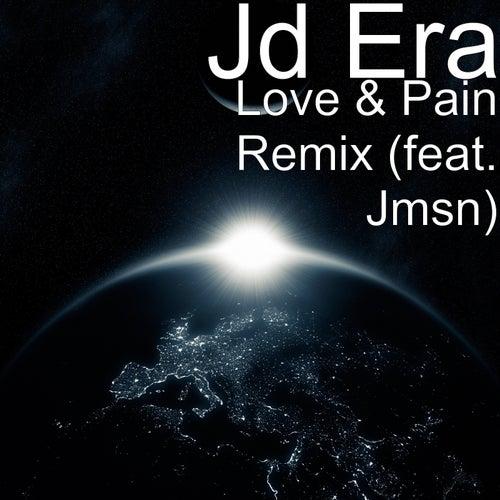 Love & Pain Remix (feat. Jmsn) by JD Era
