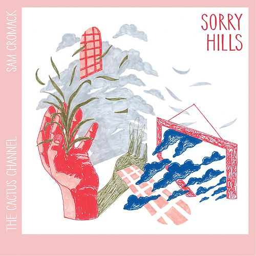 Sorry Hills de The Cactus Channel