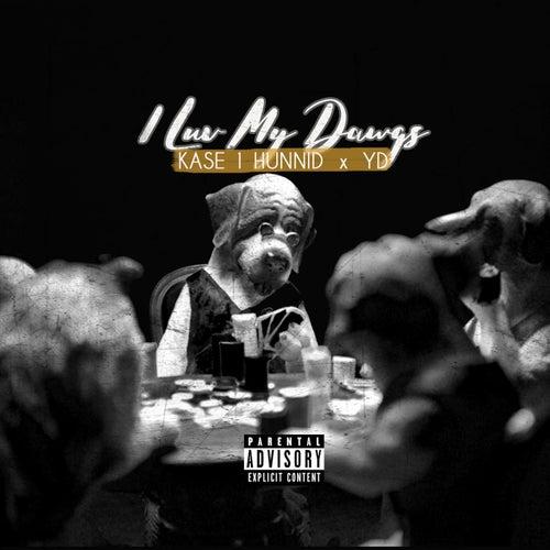 I Luv My Dawgs (feat. Yd) de Kase 1hunnid