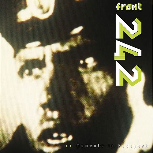 Moments in Budapest - Live de Front 242