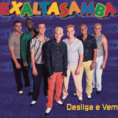Desliga E Vem by Exaltasamba
